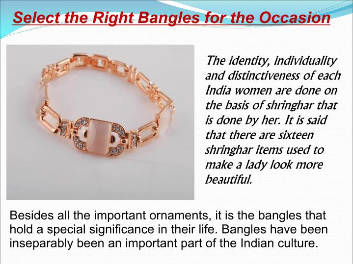 Select the Right Bangles for the Occasion