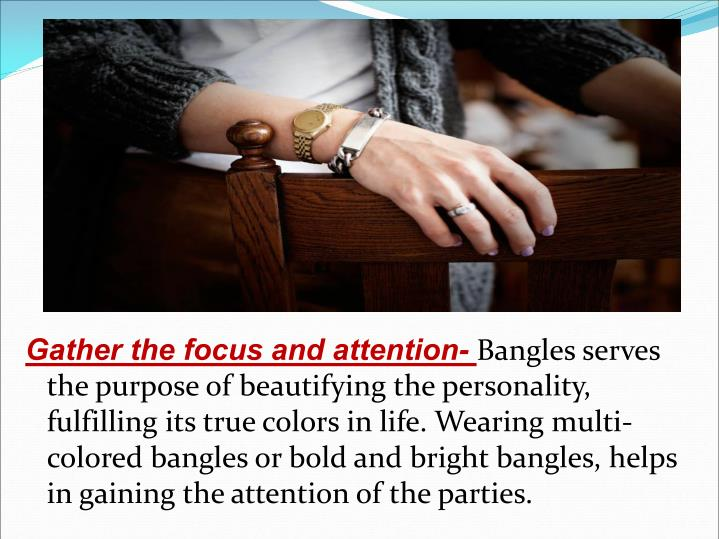 Gather the focus and attention-