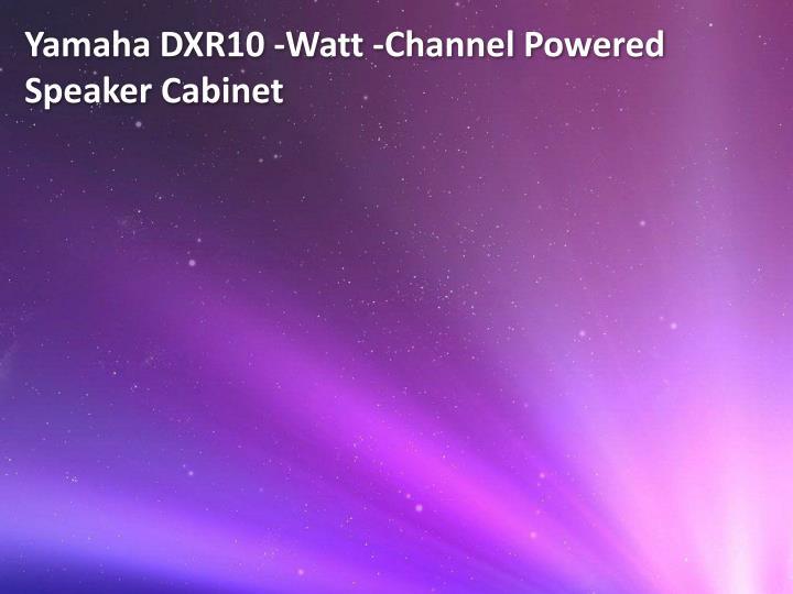 Yamaha DXR10 -Watt -Channel Powered Speaker Cabinet