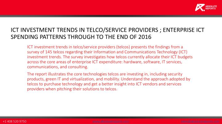 ICT INVESTMENT TRENDS IN TELCO/SERVICE PROVIDERS ; ENTERPRISE ICT SPENDING PATTERNS THROUGH TO THE E...