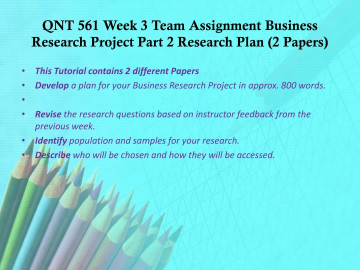 qnt 561 week 2 team paper Qnt 561 week 2 team assignment business research problems qnt 561 week 3 learning team reflection paper qnt 561 week 4 dq 1 qnt 561 week 4 dq 2 qnt 561.