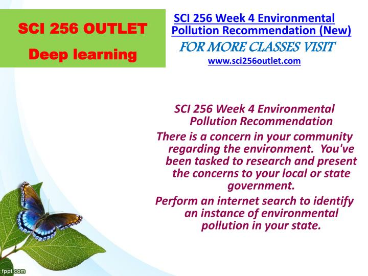 sci 256 environmental pollution outline For more course tutorials visit\nwwwuophelpcom\nsci 256 week 1 individual assignment environmental science worksheet (new)\nsci 256 week 1 dq 1\nsci 256 week 1 dq 2\nsci 256 week 1 dq 3\nsci 256 week 1.