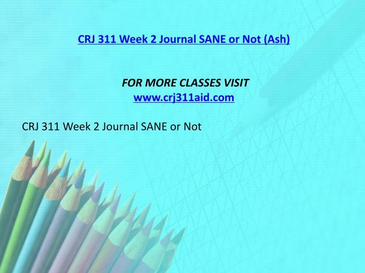 CRJ 311 Week 2 Journal SANE or Not (Ash)