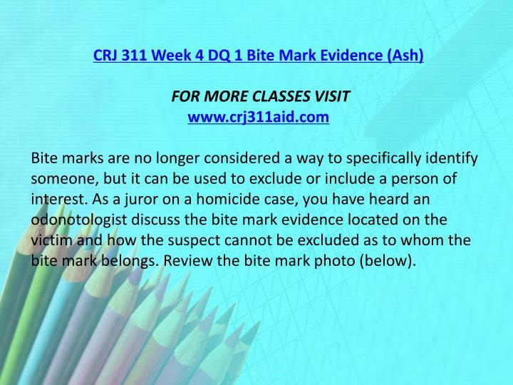 CRJ 311 Week 4 DQ 1 Bite Mark Evidence (Ash)