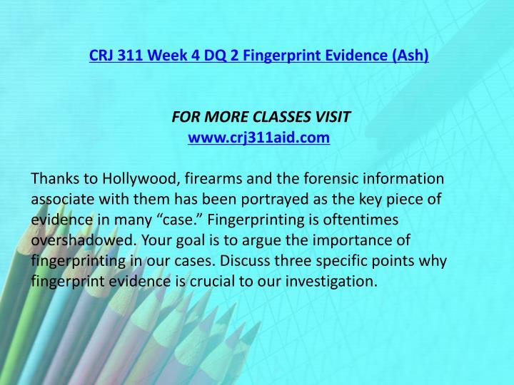 CRJ 311 Week 4 DQ 2 Fingerprint Evidence (Ash)