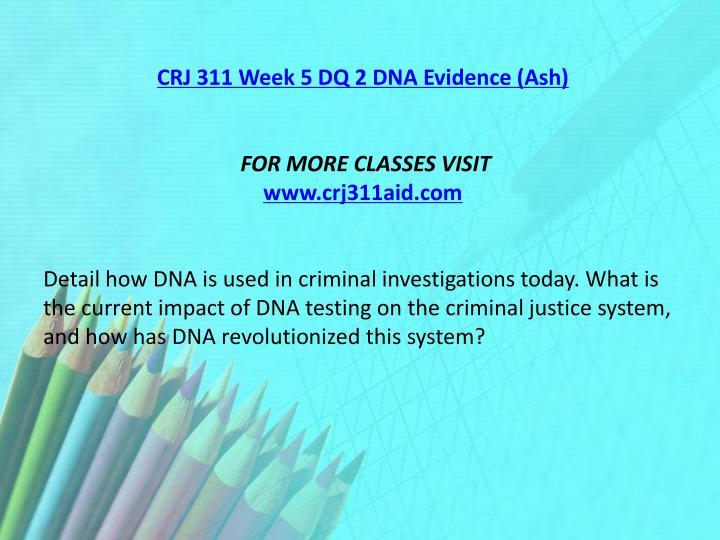 CRJ 311 Week 5 DQ 2 DNA Evidence (Ash)