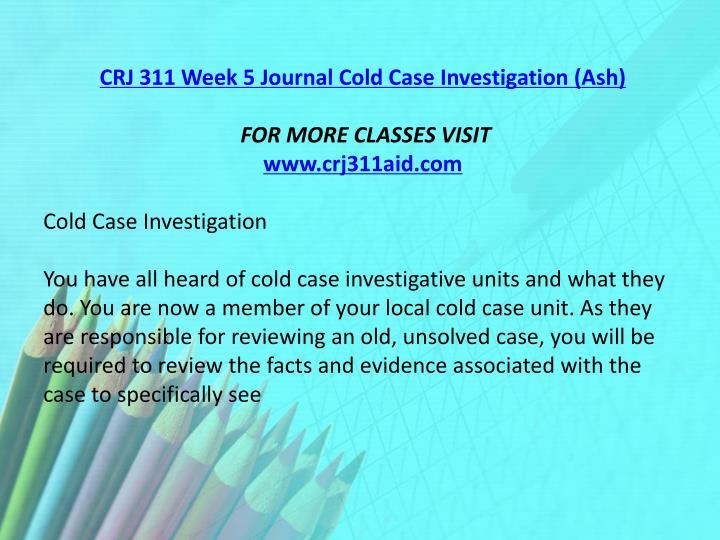 CRJ 311 Week 5 Journal Cold Case Investigation (Ash)