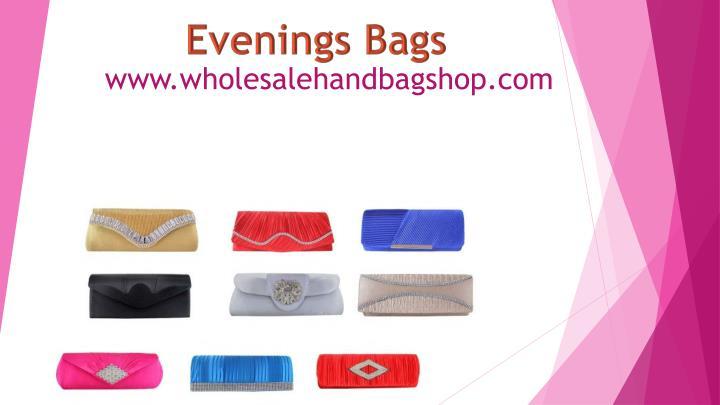 Evenings Bags