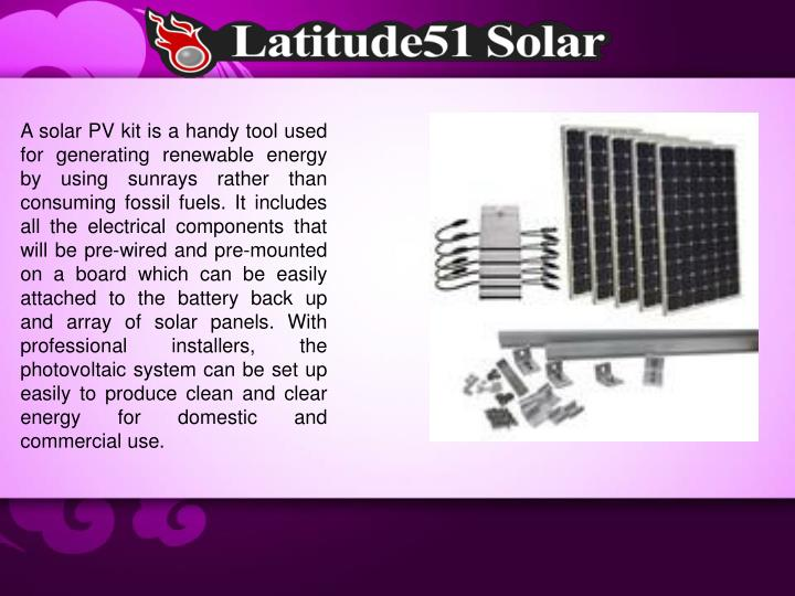 A solar PV kit is a handy tool used for generating renewable energy by using sunrays rather than con...