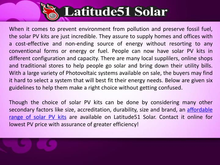 When it comes to prevent environment from pollution and preserve fossil fuel, the solar PV kits are ...