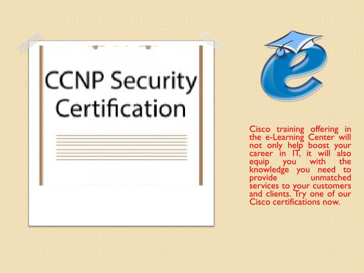 Cisco training offering in the e-Learning Center will not only help boost your career in IT, it will...