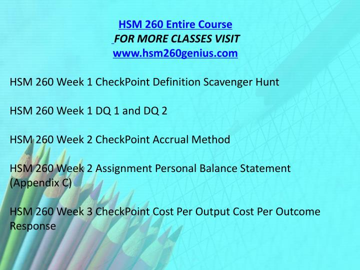 hsm 260 cost per output cost per outcome response Hsm 260 week 3 checkpoint cost per output cost per outcome response hsm 260 week 3 dq1 and dq2 hsm 260 week 4 checkpoint financial ratios.