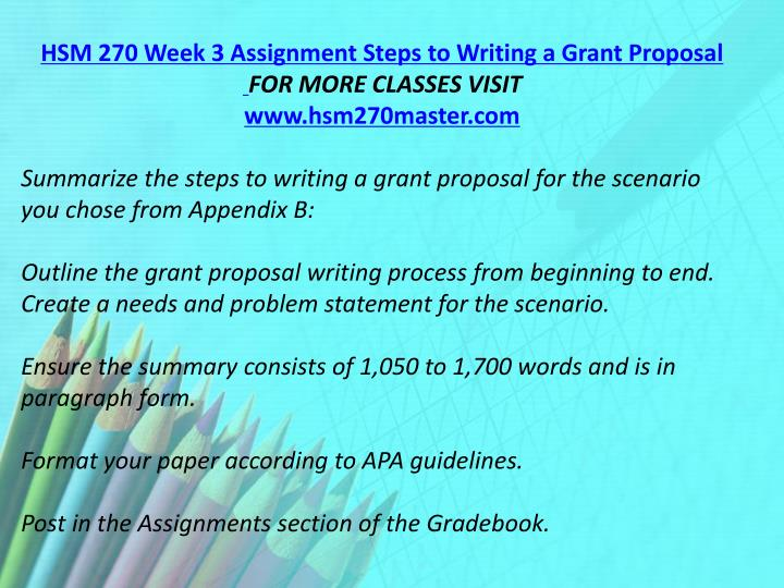 outline the grant proposal writing process from beginning to end Grant proposals (or give me the money) the grant writing process see example #3 at the end of this handout revising your proposal.