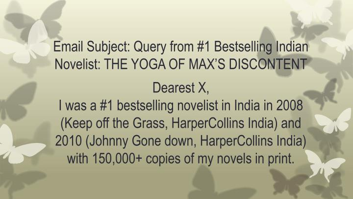 Email Subject: Query from #1 Bestselling Indian Novelist: THE YOGA OF MAX'S DISCONTENT