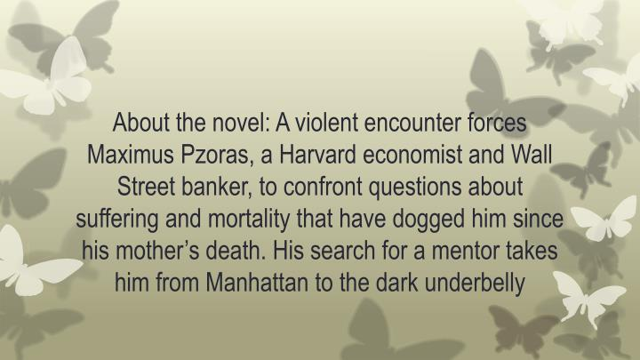 About the novel: A violent encounter forces Maximus