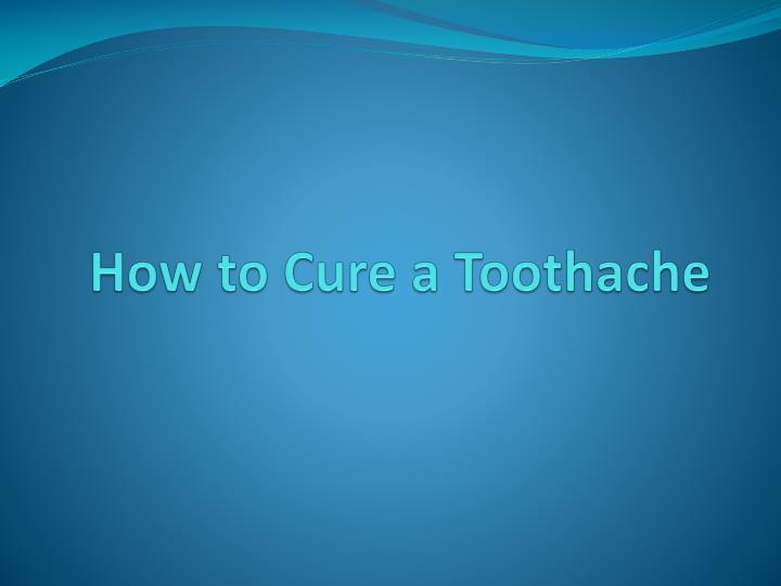 how to cure a toothache n.