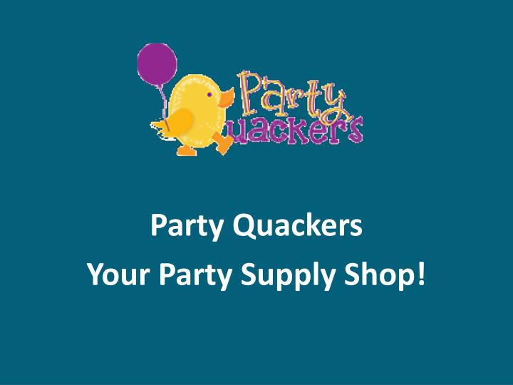 party quackers your party supply shop n.