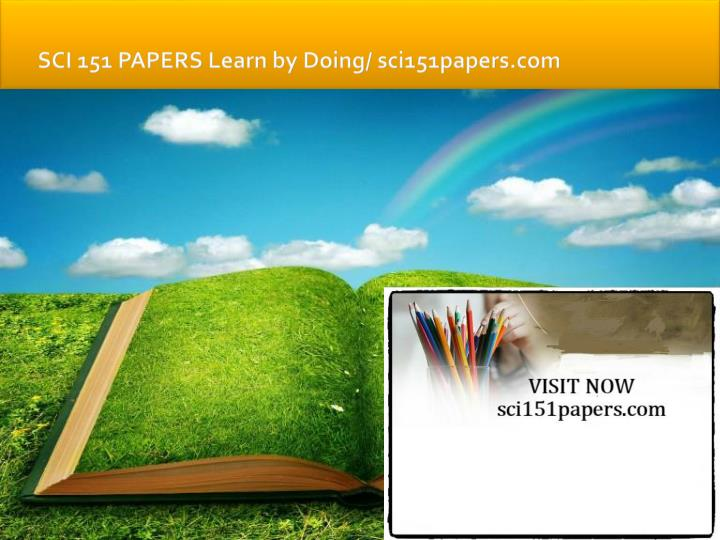 Sci 151 papers learn by doing sci151papers com