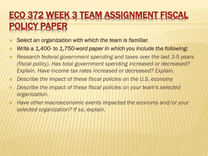 eco 372 federal reserve paper introduction Eco 372 week 4 team paper each team member, other than the team leader, should select one of the five topics below if a team has fewer than 6 members, you may leave off one or more topics so no one has to cover more than one.
