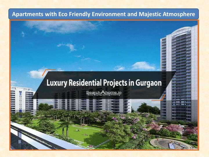 Apartments with Eco Friendly Environment and Majestic Atmosphere