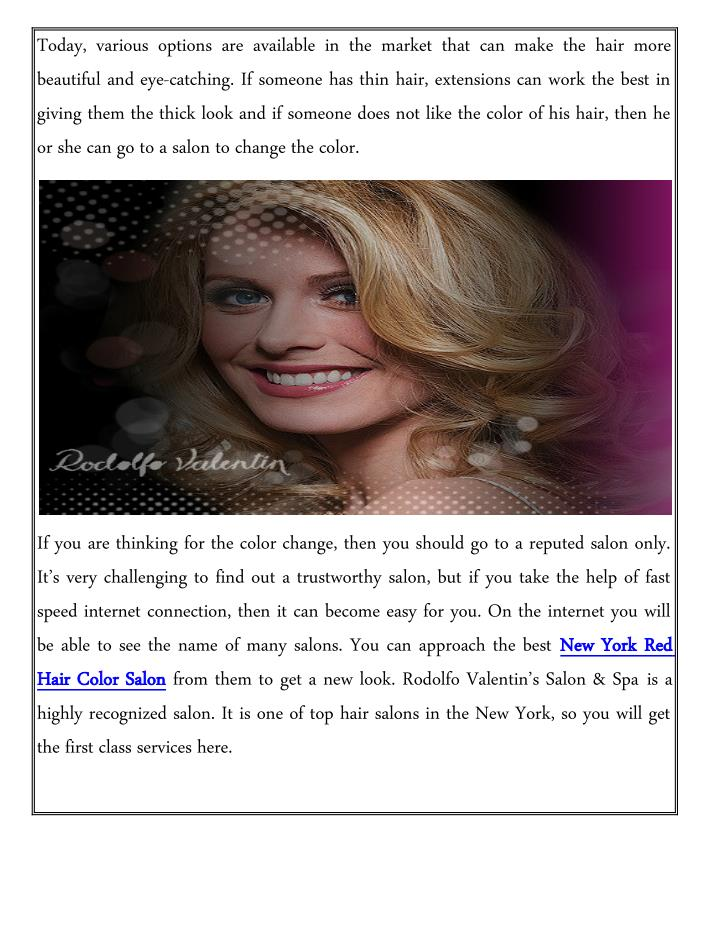 Today, various options are available in the market that can make the hair more