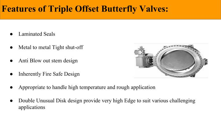 triple offset butterfly valve design feature Triple offset segment butterfly valve the tosv™ series valves are of dedicated triple offset plug or gate types standard tosv design features.