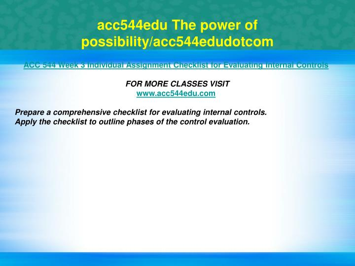 acc 544 prepare a comprehensive checklist for evaluating internal controls for a company Read this term paper and over 1,500,000 others like it now don't miss your chance to earn better grades and be a better writer.
