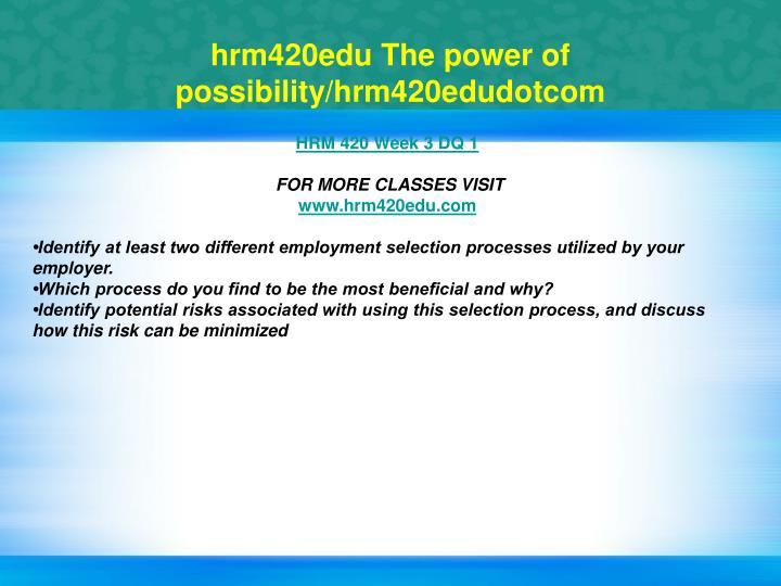 hrm420edu The power of possibility/hrm420edudotcom