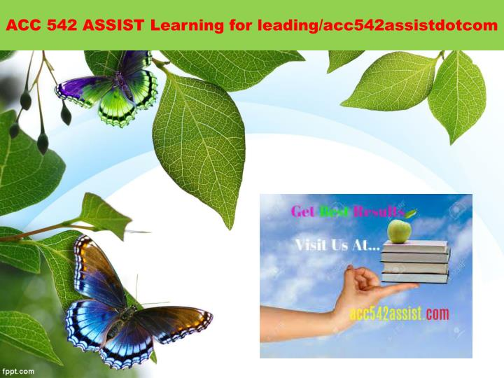 Acc 542 assist learning for leading acc542assistdotcom