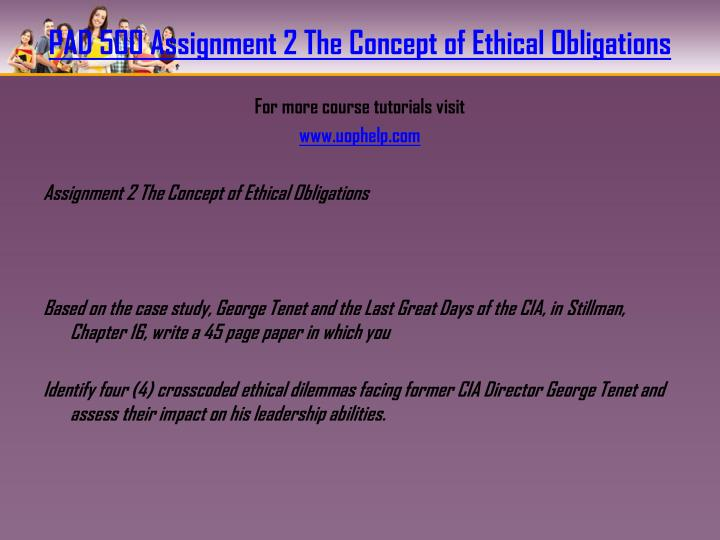 pad 500 assignment 3 Pad 500 week 9 assignment 3 leadership and ethics (2 papers) in this assignment, you will build upon the two (2) challenges that you had identified in assignment 2, question 4.
