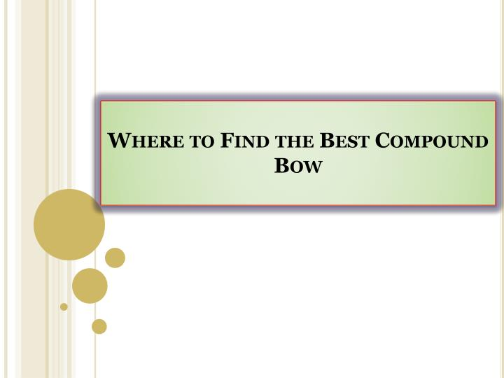 Where to find the best compound bow