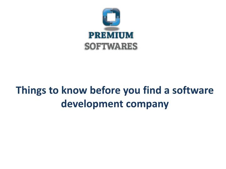 things to know before you find a software development company n.