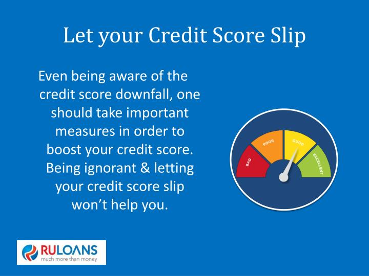 Let your Credit Score Slip