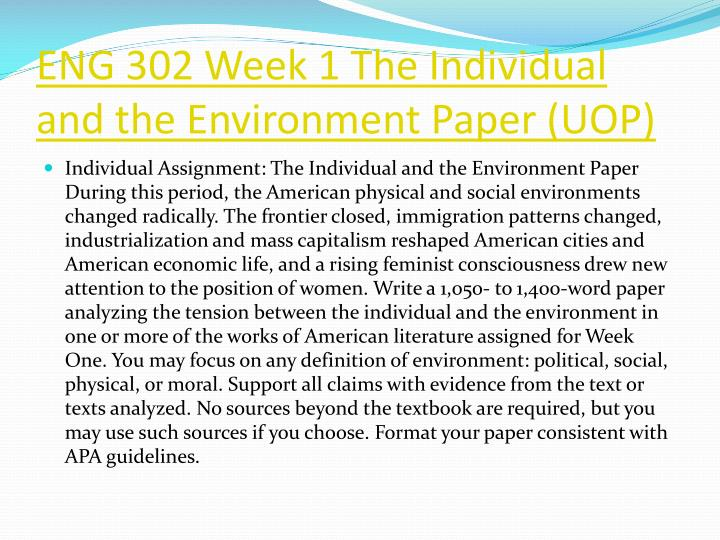 eng 302 week 4 individual paper Free essay: eng 302 entire course (uop) for more classes visit wwweng302martcom eng 302 week 1 the individual and the environment paper eng 302 week 1 dqs.