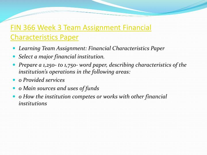 35633fin 366 week 4 assignment Page 2 of 6 class comportment i always welcome questions during lectures do not hesitate to ask when you need further clarification or elaboration of a particular point.