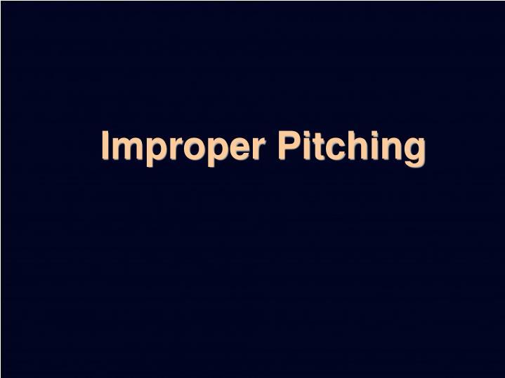 Improper Pitching