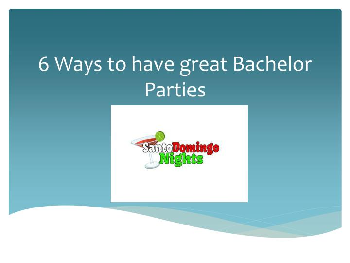 6 ways to have great bachelor parties n.