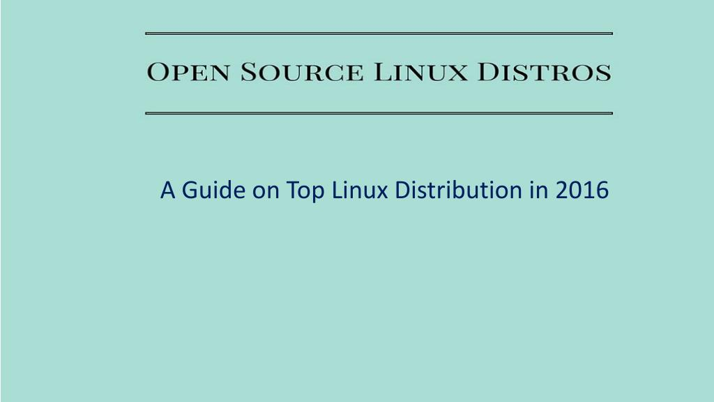 Ppt A Guide On Top Linux Distribution In 2016 Powerpoint Presentation Id 7343946