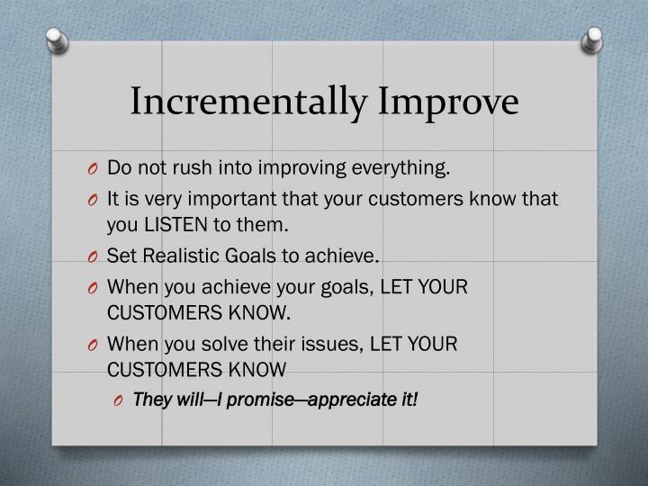 Incrementally Improve