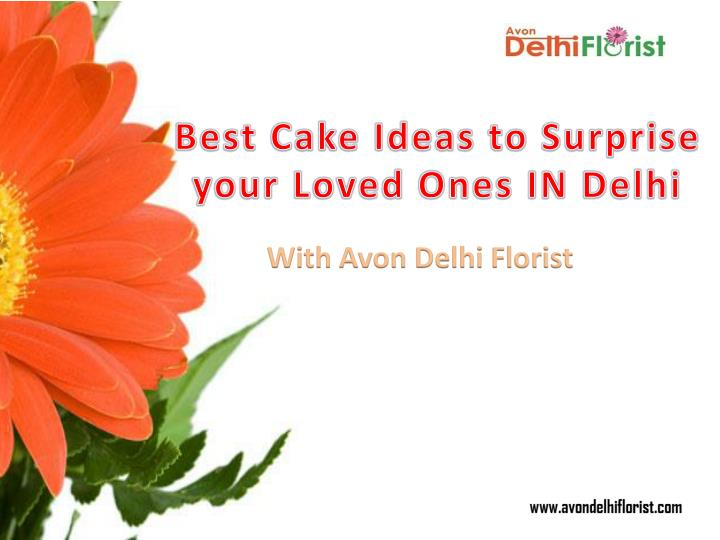 best cake ideas to surprise your loved ones in delhi n.