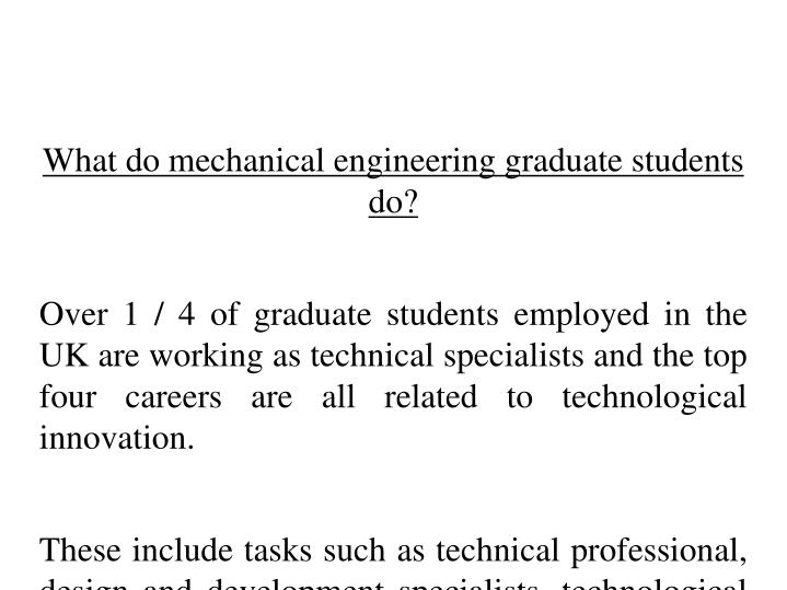 What do mechanical engineering graduate students do?