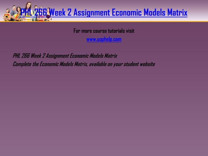 PHL 266 Week 2 Assignment Economic Models Matrix
