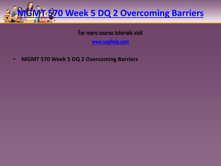 MGMT 570 Week 5 DQ 2 Overcoming
