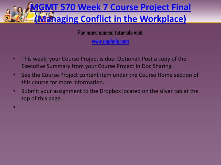 MGMT 570 Week 7 Course Project Final (Managing Conflict in the Workplace