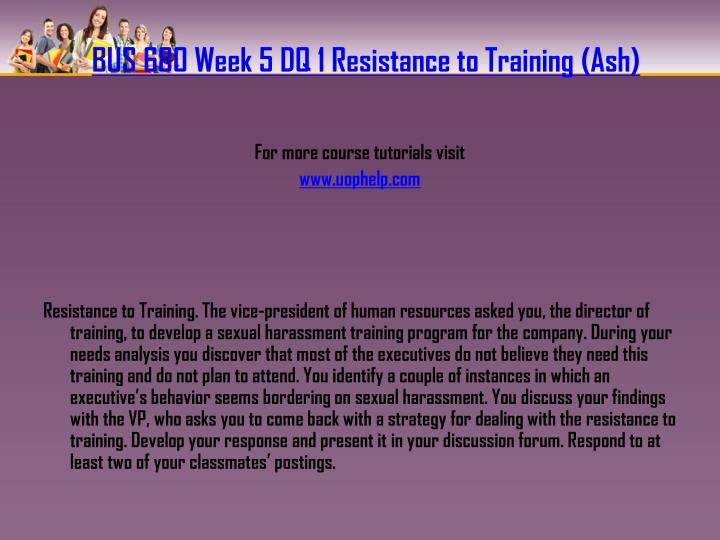BUS 680 Week 5 DQ 1 Resistance to Training (Ash)