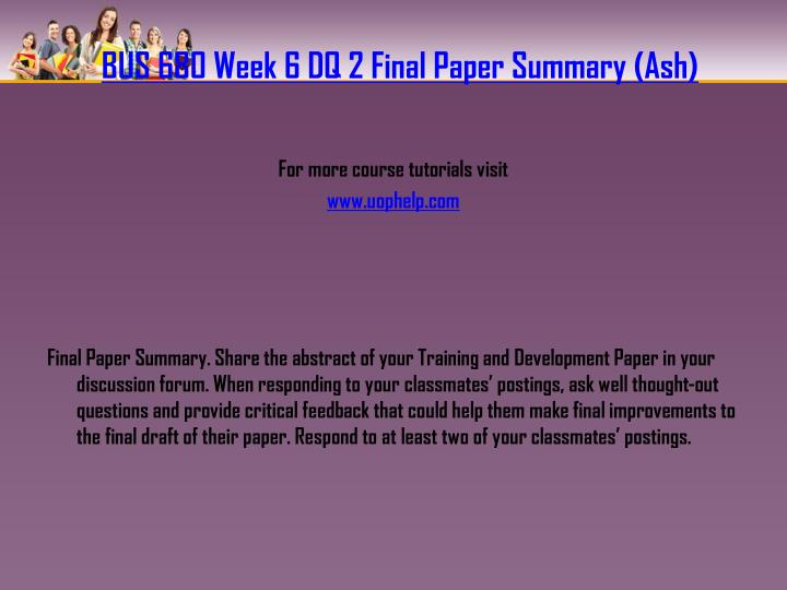BUS 680 Week 6 DQ 2 Final Paper Summary (Ash)