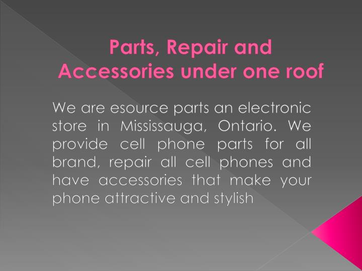parts repair and accessories under one roof n.