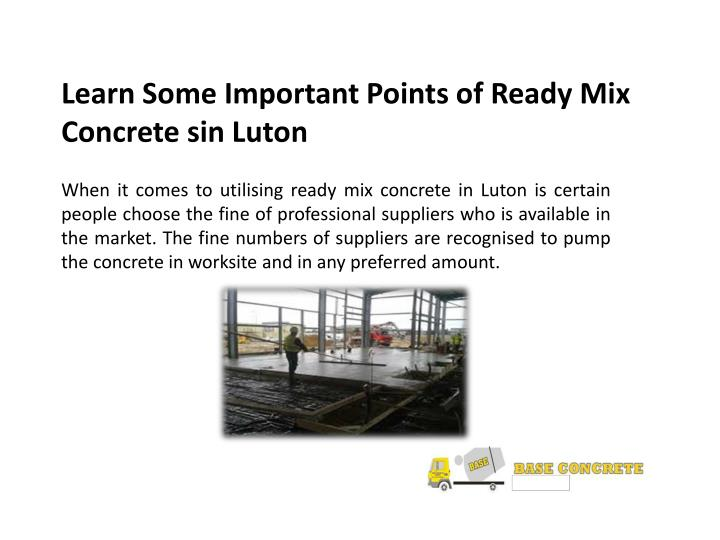 Learn some important points of ready mix concrete sin luton