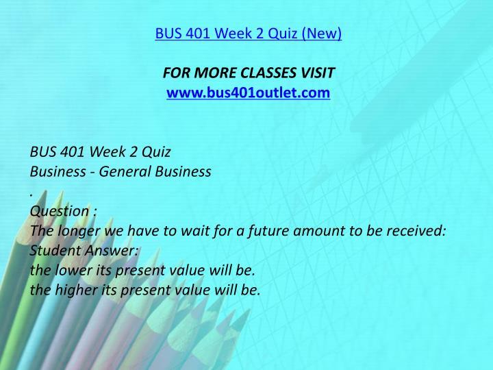BUS 401 Week 2 Quiz (New