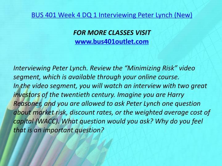 BUS 401 Week 4 DQ 1 Interviewing Peter Lynch (New